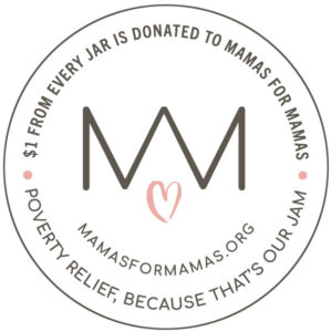 $1.00 from every jar donated to Mamas for Mamas